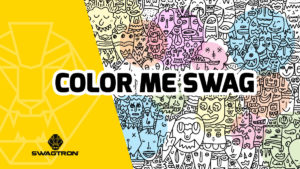 Pop Art Characters colored in with text - color me swag. Artist name PrettyDone and Swagtron.